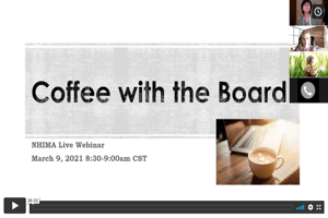 NHIMA Coffee with the Board – March 9th, 2021 Meeting Recording